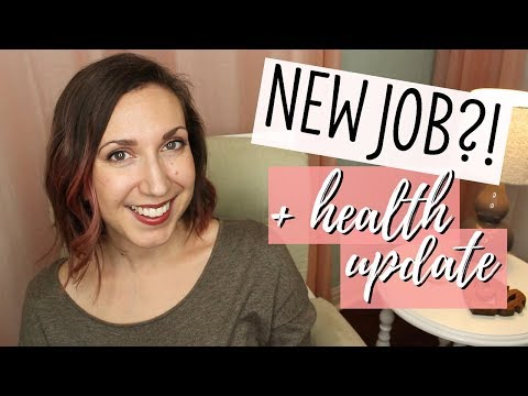 Chatty Update | New Job + Health Update