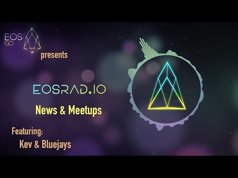 Dan blockchain video, Wax token, eosDAC airdrop, & more - News & Meetups Segment on EOSRad.io - EP8