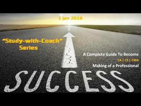 A Must watch video for CA CS or CMA students   Study with coach Episode 1