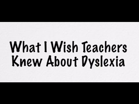 What I Wish Teachers Knew About Dyslexia
