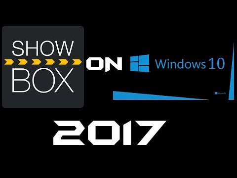 How To Install ShowBox On Windows 10 2017