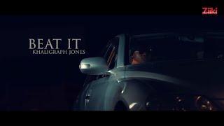 KHALIGRAPH JONES - BEAT IT (OFFICIAL VIDEO)