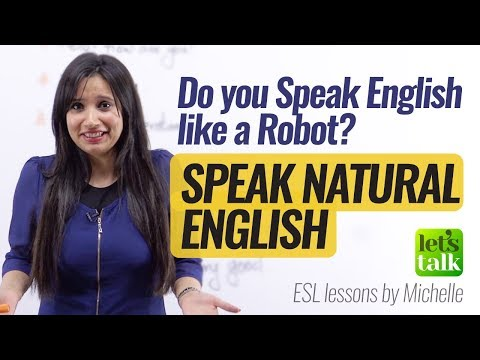 How to speak Natural English? Don't Sound like a Robot – Improve your English Speaking