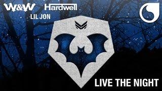 W&W & Hardwell & Lil Jon - Live The Night (Official Audio)
