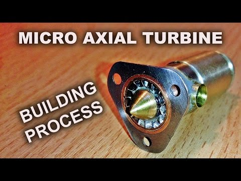 Micro Axial Flow Turbine - The Building Process