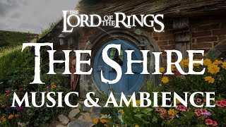 Lord of the Rings | The Shire - Music \u0026 Ambience