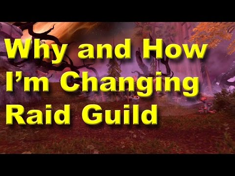 Vlog: Why and How I'm Changing Guilds in World of Warcraft Legion