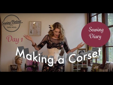 Ep 2. Sewing Diary - Making a Corset, Day 1