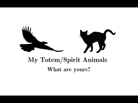 My Totem/Spirit Animals - What are yours?