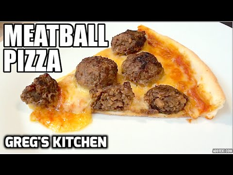 HOW TO MAKE A MEATBALL PIZZA - Greg's Kitchen
