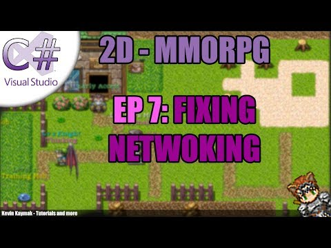 [C#]2D MMORPG Tutorial - EP7: FIXING NETWORKING
