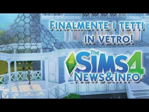 FINALMENTE I TETTI IN VETRO!-THE SIMS 4 ITA [News&Info]