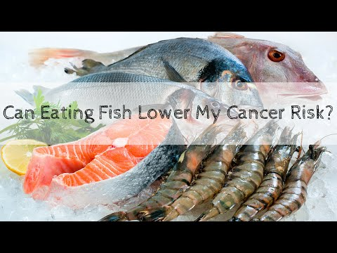 Can Eating Fish Reduce My Cancer Risk?