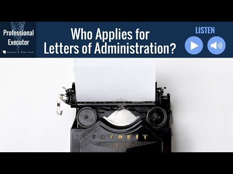 Who Applies For Letters Of Administration?