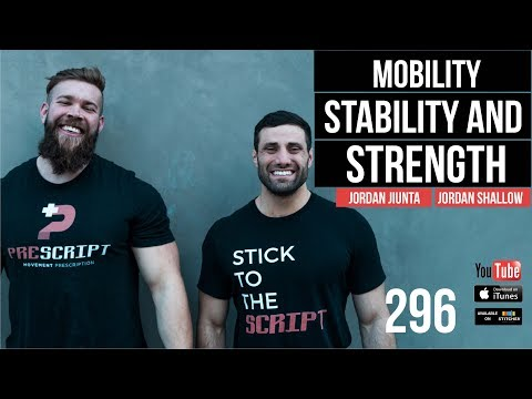 Mobility, Stability and Strength with Dr. Jordan Jiunta and Jordan Shallow - 296