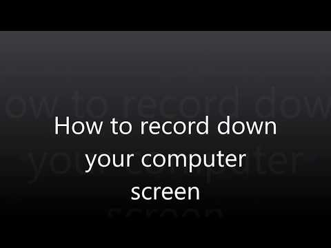 How to record down your computer screen