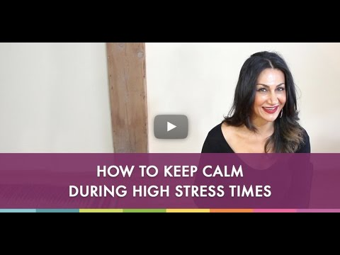 How to Keep Calm During High Stress Times