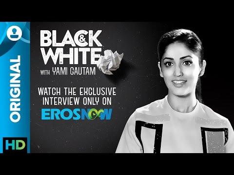 Catch Yami Gautam On Black   White   The Interview