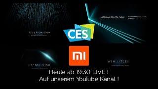 MI LIVE @ CES 2017 - Livestream by MIUI Germany