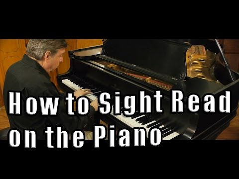 How to Practice the Piano - Sight Reading - Tips for Playing Piano