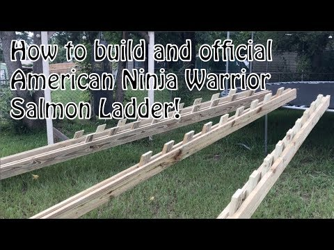 DYI: How to build and official American Ninja Warrior Salmon Ladder!