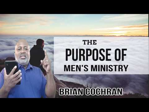 How to build a relevant men's ministry- Bishop Brian Cochran