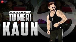 Tu Meri Kaun - Official Music Video | Indeep Bakshi