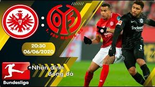 Nhận định, soi kèo Eintracht Frankfurt vs Mainz 20h30 ngày 06/06 - vòng 30 - Bundesliga 2019/2020