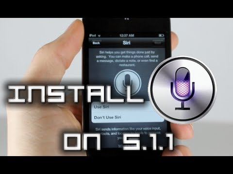 Install Siri On iOS 5.1.1 iPod Touch 4G/3G, iPhone 4/3Gs and iPad 1/2