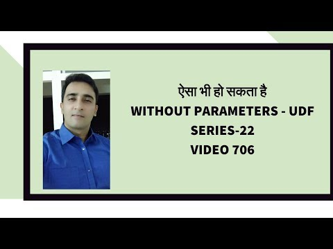 Without parameters use UDF  - Hindi Series 22- Video 706