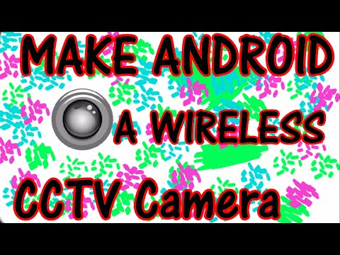How to Make an ANDROID Phone a CCTV Camera or a Wireless Audio and Video recorder| techforall [2017]