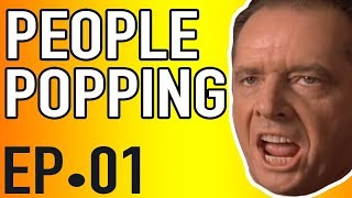 People Popping | Episode 1