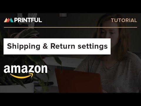 Shipping & return settings in Amazon: Printful