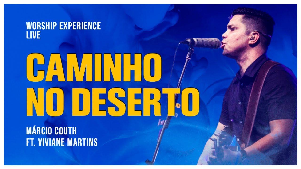Caminho no Deserto - Márcio Couth - ft. Viviane Martins - Way Maker