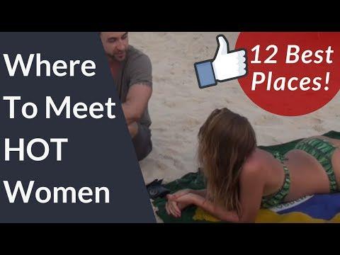 Where to Meet HOT Women