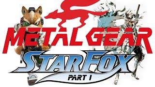 METAL GEAR STAR FOX [pt. 1]