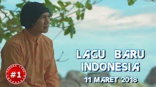 LAGU BARU INDONESIA  (11 MARET 2018)