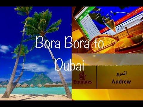 Bora Bora to Dubai, The Long Journey Home with Emirates First Class + Air Tahiti & Air NZ part 1/2