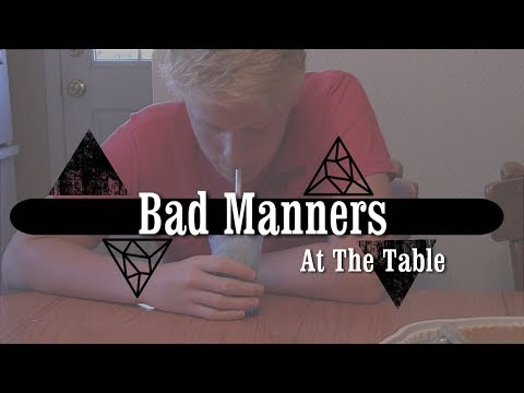 BAD MANNERS | AT THE TABLE