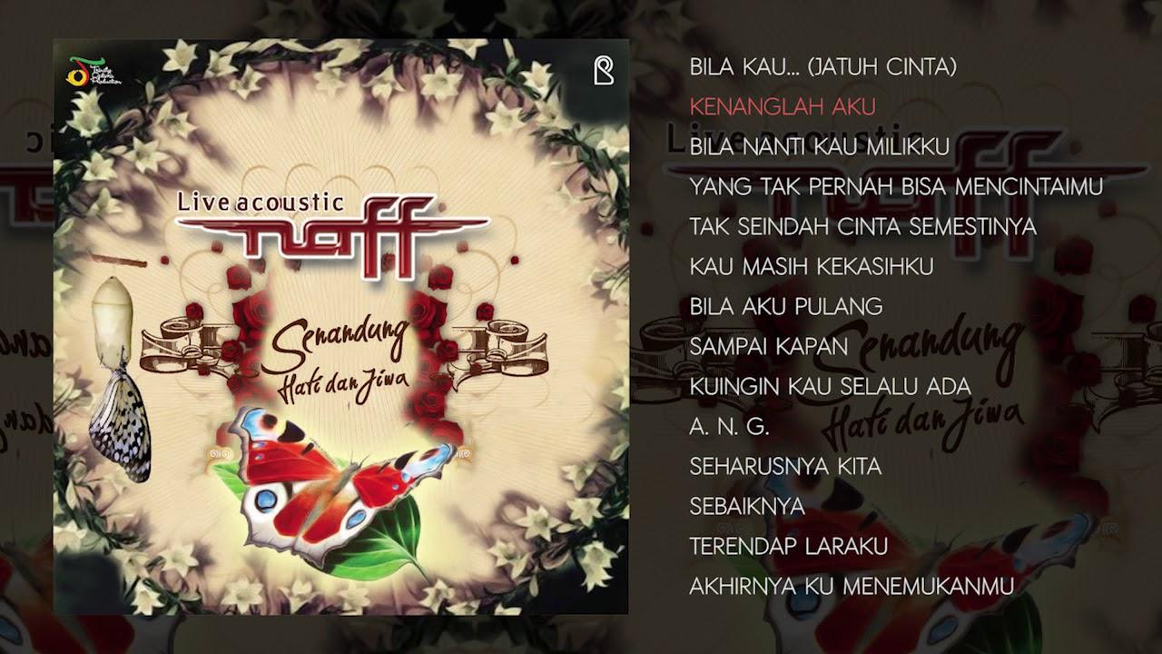 Download Naff Senandung Hati dan Jiwa (Full Album Live Acoustic) MP3 Gratis