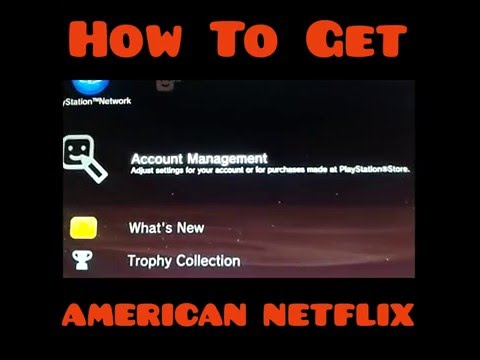 How to get American Netflix for ps3 xbox
