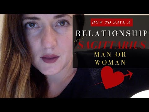 How to Save a Relationship with a Sagittarius man or Woman
