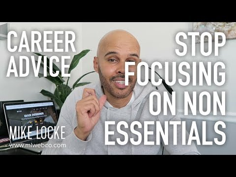 Stop Focusing on Non-Essential Things - Career Advice