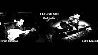 John Legend - All Of Me & Oud Cover (by Ersin Ersavas)