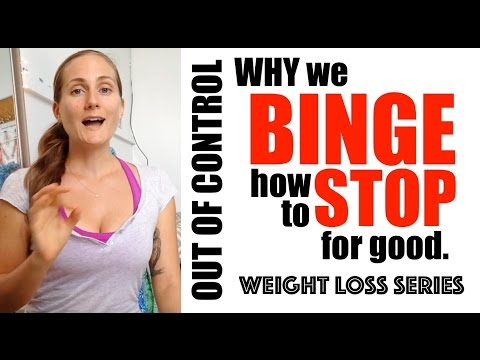 Why We Binge. How to Stop for Good - Weight Loss Series - Chapter 19