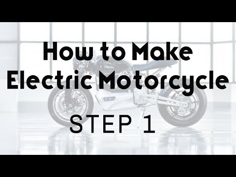 Step Wise guide to make Electric Motorcycle