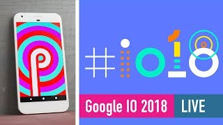 Google IO 2018: What to expect - Live Q&A