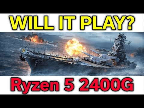 Will it Play? - World of Warships - Ryzen 5 2400G - VEGA 11 - Benchmark