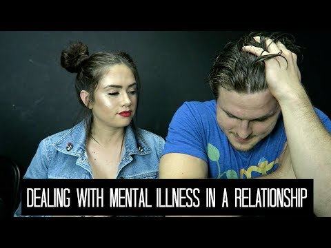DEALING WITH MENTAL ILLNESS | RELATIONSHIP ADVICE