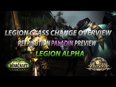 Retribution Paladin Preview - WoW Legion Class Change and Talents Overview - Alpha